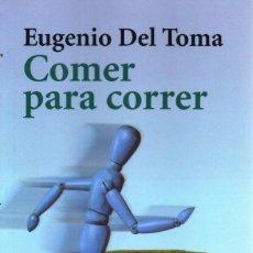 Libros: COMER PARA CORRER DE EUGENIO DEL TOMA - ALIANZA EDITORIAL, 2003 (NUEVO). Lote 144485166