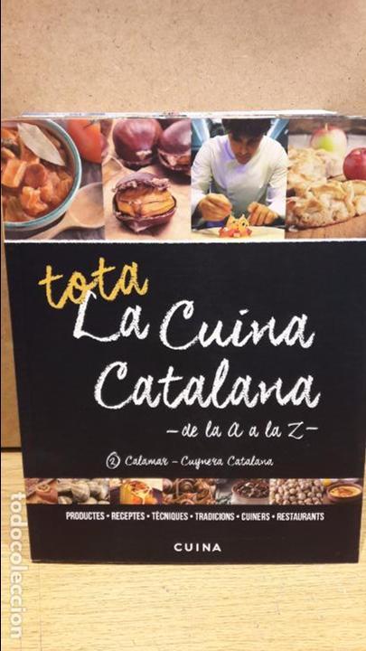 TOTA LA CUINA CATALANA DE LA A A LA Z - VOL 2 - CALAMAR-CUYNERA CATALANA. LIBRO NUEVO. (Libros Nuevos - Ocio - Cocina y Gastronomía)