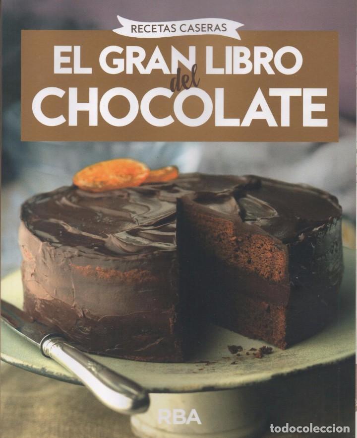 EL GRAN LIBRO DEL CHOCOLATE: RECETAS CASERAS - RBA, 2017 (NUEVO) (Libros Nuevos - Ocio - Cocina y Gastronomía)