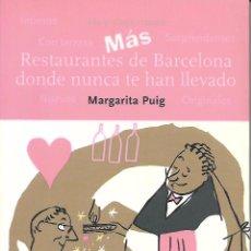 Libros: MÁS RESTAURANTES DE BARCELONA DONDE NUNCA TE HAN LLEVADO. CATALUNYA.. Lote 89258376