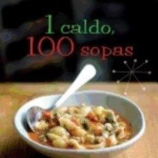 Libros: 1 CALDO, 100 SOPAS. 1 UNICA RECETA BASICA PARA 100 TIPOS SOP PARRAGON. Lote 98001135