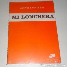 Libros: MI LONCHERA POR ARMANDO SCANNONE. Lote 98548235