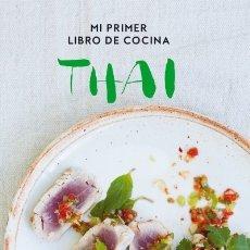 Libros: MI PRIMER LIBRO DE COCINA THAI LUNWERG EDITORES. Lote 103682971