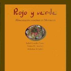 Libros: VV.AA. ROJO Y VERDE. ALIMENTACIÓN Y COCINAS EN MARRUECOS. 2007. Lote 103930199