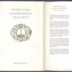 Livres: SCHOTT, BEN. MISCELANEA GASTRONÓMICA DE SCHOTT . IDEA, TEXTO Y DISEÑO DE... 2005.. Lote 104025247