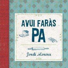 Libros: AVUI FARÀS PA ARA LLIBRES. Lote 104159822