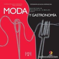 Libros: MODA Y GASTRONOMIA - RECETARIO (2008) - SACHA HORMAECHEA & TERESA GARAIZABAL - ISBN: 9788424175245. Lote 110036423