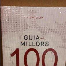 Libros: GUIA DELS MILLORS 100 VINS I CAVES DE CATALUNYA / EDICIÓN TRILINGÜE / PRECINTADO.. Lote 111840115