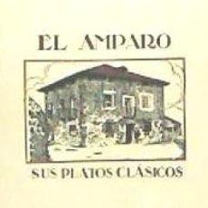 Libros: EL AMPARO : SUS PLATOS CLÁSICOS. Lote 114872271