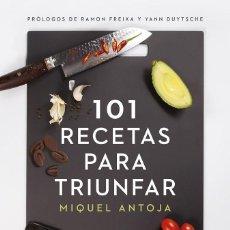Libros: 101 RECETAS PARA TRIUNFAR: PRÓLOGOS DE RAMÓN FREIXA Y YANN DUYTSCHE.. Lote 116906239