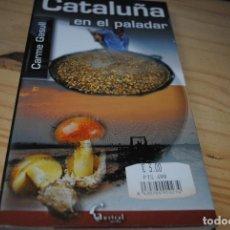 Libros: CATALUÑA EN EL PALADAR. Lote 121369055