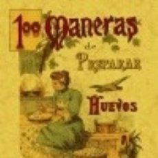 Libros: 100 MANERAS DE PREPARAR LOS HUEVOS : FORMULARIO ESCOGIDO Y PRÁCTICO EDITORIAL MAXTOR LIBRERÍA. Lote 67907831