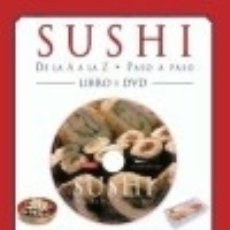 Libros: SUSHI DE LA A A LA Z: PASO A PASO + DVD. Lote 120994236