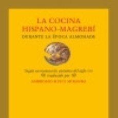 Livres: LA COCINA HISPANO-MAGREBÍ DURANTE LA ÉPOCA ALMOHADE EDICIONES TREA, S.L.. Lote 70625299