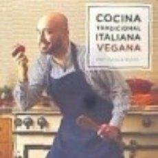 Libros: COCINA TRADICIONAL ITALIANA VEGANA. Lote 126449127