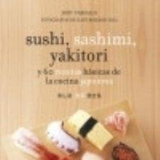 Libros: SUSHI, SASHIMI, YAKITORI : Y 60 RECETAS BÁSICAS DE COCINA JAPONESA GRIJALBO. Lote 70895967