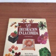 Libros: EL ARTE DE LA DECORACIÓN EN LA COMIDA 1.. Lote 128030504