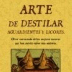 Libros: ARTE DE DESTILAR AGUARDIENTES Y LICORES. Lote 128220955