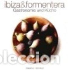 Libros: IBIZA & FORMENTERA GASTR.(ALEMANY)S4. Lote 128222264