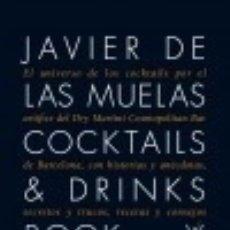 Libros: COCKTAILS & DRINKS BOOK : EL UNIVERSO DE LOS COCKTAILS POR EL ARTÍFICE DEL DRY MARTINI COSMOPOLITAN. Lote 128401463