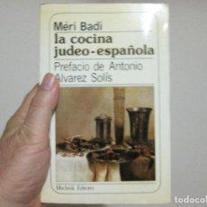 Libros: LA COCINA JUDEO ESPAÑOLA MERI BADI. Lote 129697559