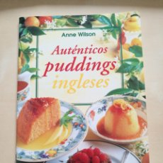 Libros: «AUTÉNTICOS PUDDINGS INGLESES» DE ANNE WILSON. 1998. Lote 130508251