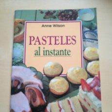Libros: «PASTELES AL INSTANTE» ANNE WILSON. 1998. Lote 130509198