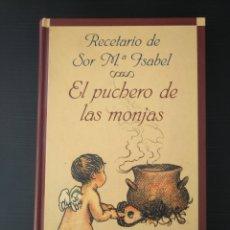 Libros: EL PUCHERO DE LAS MONJAS.RECETARIO SOR MA ISABEL.. Lote 139788472
