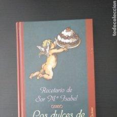 Libros: LOS DULCES DE LAS MONJAS.RECETARIO DE MA ISABEL.. Lote 139789241