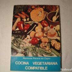 Libros: COCINA VEGETARIANA COMPATIBLE. AUTORA: RAMONA PERERA DE CAPO. AÑO 1973. NUEVO.. Lote 139904506