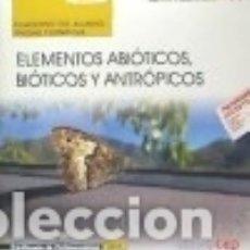 Libros: CUADERNO DEL ALUMNO. ELEMENTOS ABIÓTICOS, BIÓTICOS Y ANTRÓPICOS (UF0732). CERTIFICADOS DE. Lote 142419485
