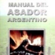 Libros: MANUAL DEL ASADOR ARGENTINO. Lote 142422772