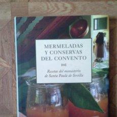 Libros: MERMELADAS Y CONSERVAS DEL CONVENTO - SANTA PAULA DE SEVILLA. Lote 143127434