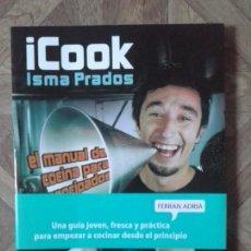 Libros: ISMA PRADOS - ICOOK - EL MANUAL DE COCINA PARA EMANCIPADOS. Lote 145565994