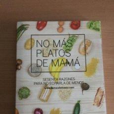 Libros: NO MÁS PLATOS DE MAMÁ (OBRAS DIVERSAS) TAPA BLANDA, 2013 DE CARLOS/PIFARRE,ADRIA/CASTELLVI,MAR ROMA. Lote 145728526