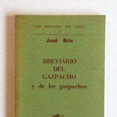 Libros: BREVIARIO DEL GAZPACHO Y DE LOS GAZPACHOS. Lote 150684498