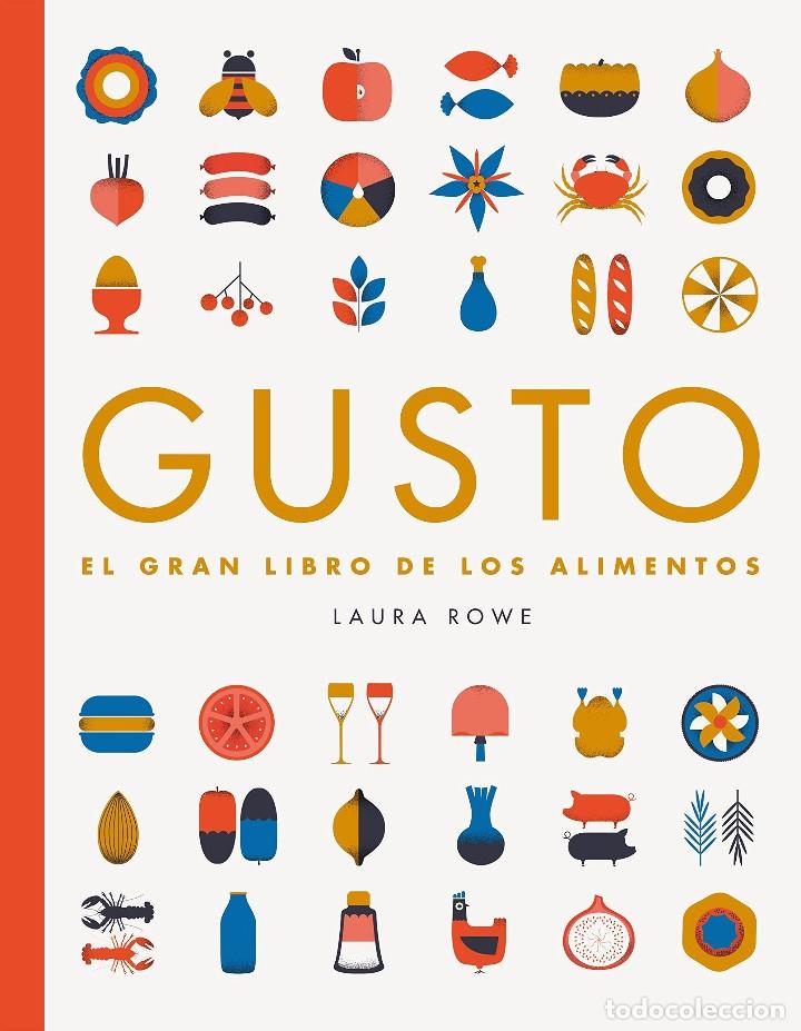 GUSTO: EL GRAN LIBRO DE LOS ALIMENTOS (2015) - LAURA ROWE - ISBN: 9788416489008 (Libros Nuevos - Ocio - Cocina y Gastronomía)