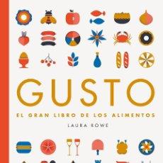Libros: GUSTO: EL GRAN LIBRO DE LOS ALIMENTOS (2015) - LAURA ROWE - ISBN: 9788416489008. Lote 152705793