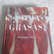 Libros: ¡COMA GRASAS! RICHARD KLEIN. Lote 155810144