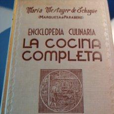 Libros: ENCICLOPEDIA CULINARIA. LA COCINA COMPLETA-MARQUESA DE PARABERE. Lote 156243336