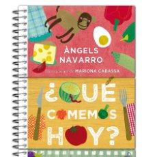 Libros: ¿QUÉ COMEMOS HOY? (2015) - ÀNGELS NAVARRO - ISBN: 9788416075706. Lote 152705801
