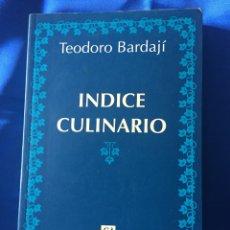 Libros: TEODORO BARDAJI ÍNDICE CULINARIO. Lote 167813304