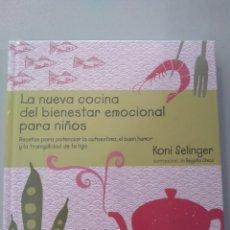 Libros: LA NUEVA COCINA DEL BIENESTAR EMOCIONAL PARA NIÑOS KONI SELINGER 97884284796. Lote 168247841