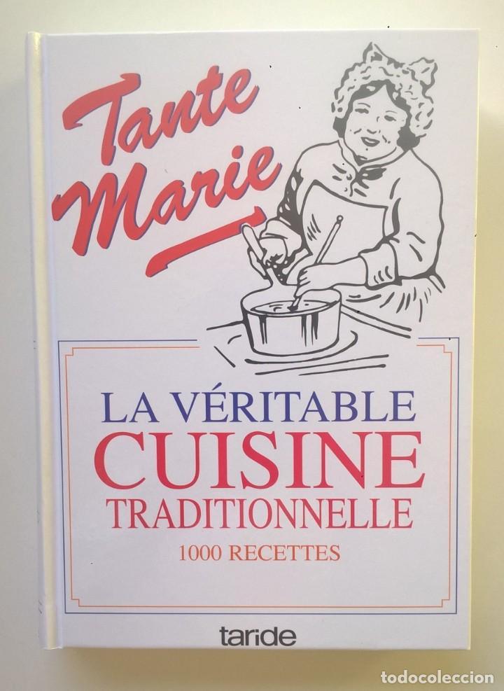 LA VÉRITABLE CUISINE TRADITIONELLE (1000 RECETES) PAR TANTE MARIE - AÑO 2004 (NOUVELLE ÉDITION) (Libros Nuevos - Ocio - Cocina y Gastronomía)