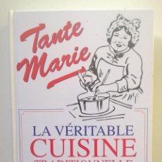 Libros: LA VÉRITABLE CUISINE TRADITIONELLE (1000 RECETES) PAR TANTE MARIE - AÑO 2004 (NOUVELLE ÉDITION). Lote 170385440