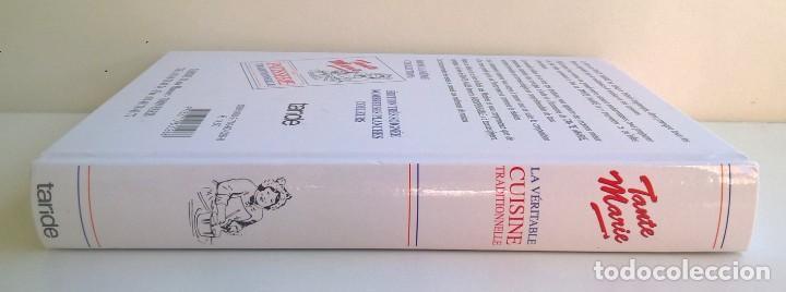 Libros: LA VÉRITABLE CUISINE TRADITIONELLE (1000 RECETES) PAR TANTE MARIE - AÑO 2004 (NOUVELLE ÉDITION) - Foto 4 - 170385440