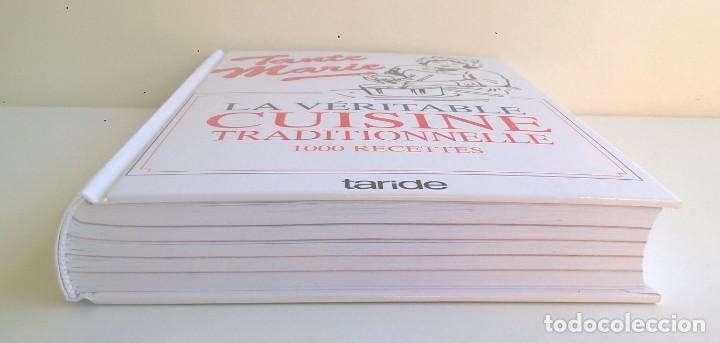 Libros: LA VÉRITABLE CUISINE TRADITIONELLE (1000 RECETES) PAR TANTE MARIE - AÑO 2004 (NOUVELLE ÉDITION) - Foto 5 - 170385440