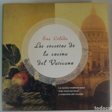 Libros: LIBRO - LOS SECRETOS DE LA COCINA DEL VATICANO - EVA CELADA - EDITORIAL PLANETA. Lote 176553382