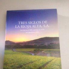 Libros: TRES SIGLOS DE LA RIOJA ALTA S.A. VV.AA SOCIEDAD DE COSECHEROS DE VINO BODEGAS NUEVO GRAN FORMATO. Lote 178733806