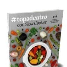 Libros: #TOPADENTRO CON SLOW COOKER. Lote 178934998